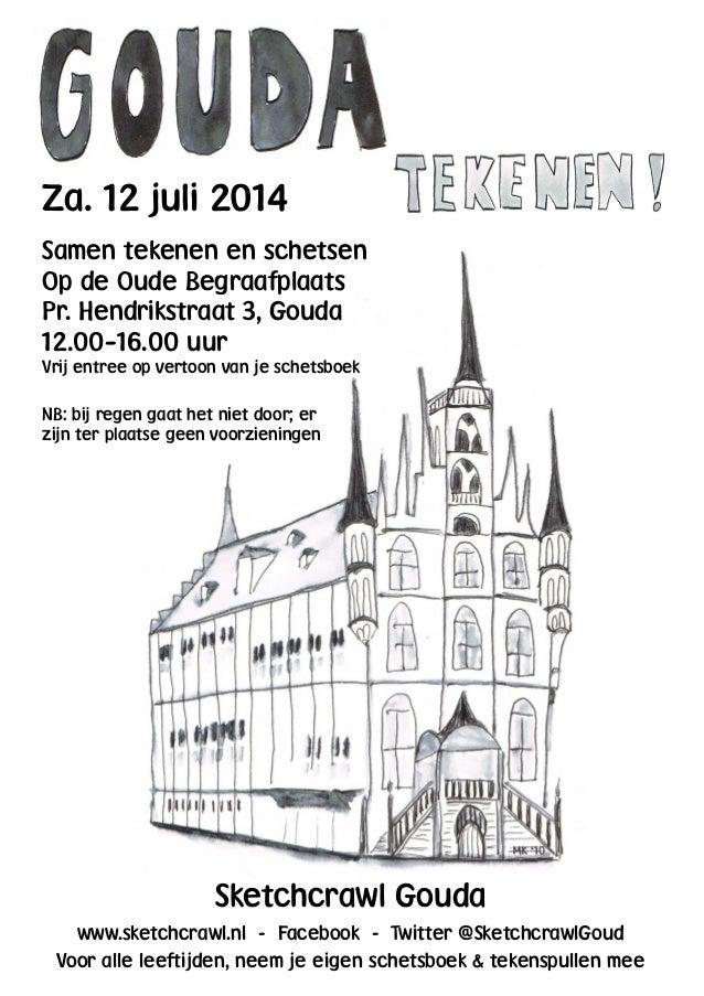 Za. 12 juli 2014 Samen tekenen en schetsen Op de Oude Begraafplaats Pr. Hendrikstraat 3, Gouda 12.00–16.00 uur Vrij entree...