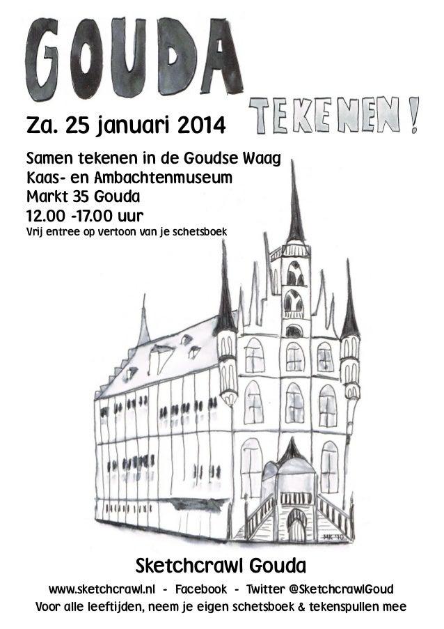 Za. 25 januari 2014 Samen tekenen in de Goudse Waag Kaas- en Ambachtenmuseum Markt 35 Gouda 12.00 -17.00 uur Vrij entree o...