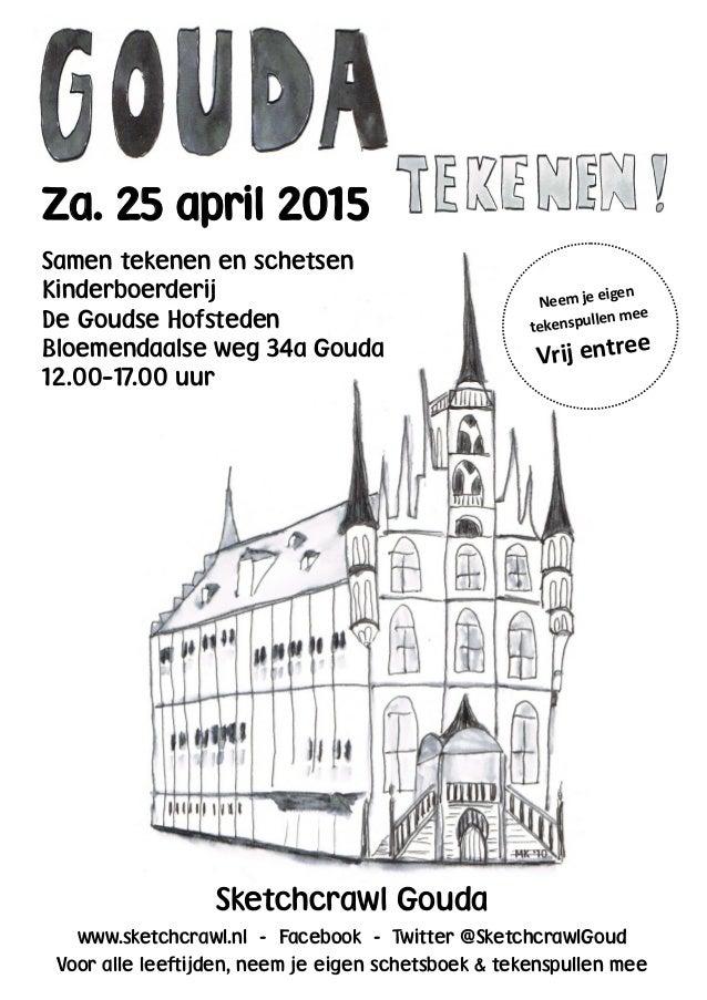 Za. 25 april 2015 Samen tekenen en schetsen Kinderboerderij De Goudse Hofsteden Bloemendaalse weg 34a Gouda 12.00–17.00 uu...