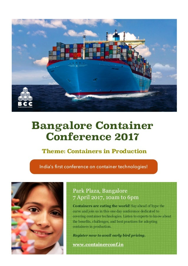 Park Plaza, Bangalore 7 April 2017, 10am to 6pm Containers are eating the world! Say ahead of hype the curve and join us i...