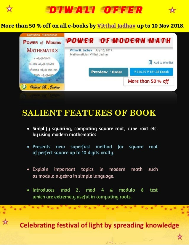 SALIENT FEATURES OF BOOK  Simplify squaring, computing square root, cube root etc. by using modern mathematics.  Present...