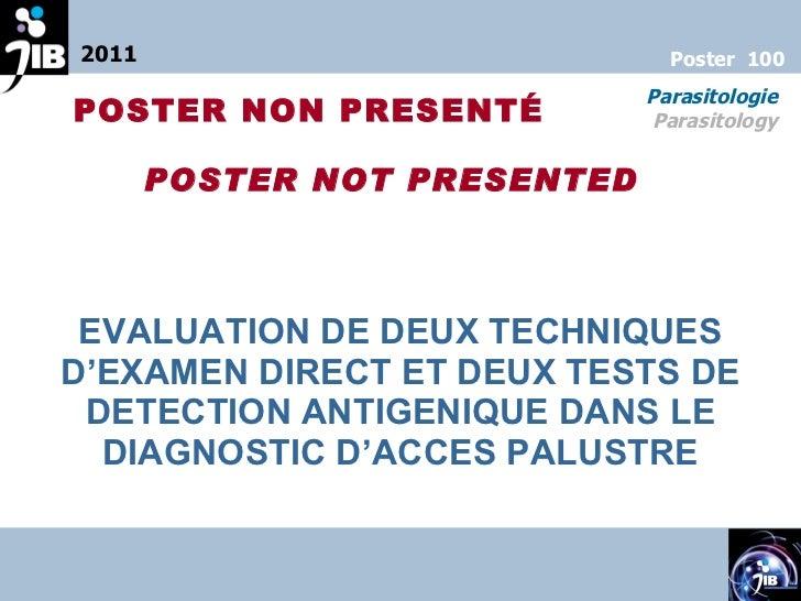 EVALUATION DE DEUX TECHNIQUES D'EXAMEN DIRECT ET DEUX TESTS DE DETECTION ANTIGENIQUE DANS LE DIAGNOSTIC D'ACCES PALUSTRE 2...