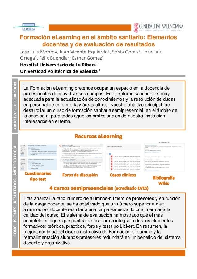 Formación eLearning en el ámbito sanitario: Elementos docentes y de evaluación de resultados Jose Luis Monroy, Juan Vicent...