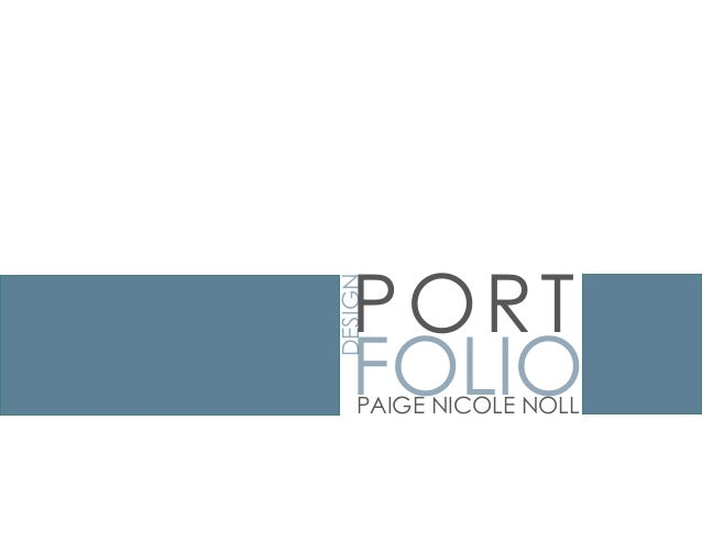 PORTDESIGN   FOLIO    PAIGE NICOLE NOLL