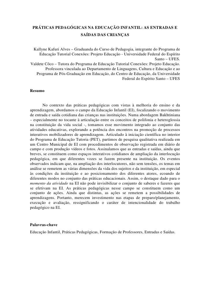 PRÁTICAS PEDAGÓGICAS NA EDUCAÇÃO INFANTIL: AS ENTRADAS E                              SAÍDAS DAS CRIANÇAS Kallyne Kafuri A...