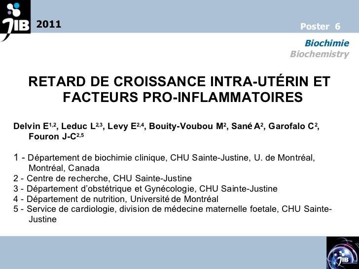 <ul><li>RETARD DE CROISSANCE INTRA-UT É R INET FACTEURS PRO-INFLAMMATOIRES   </li></ul><ul><li>Delvin E 1,2 , Leduc L 2,3...
