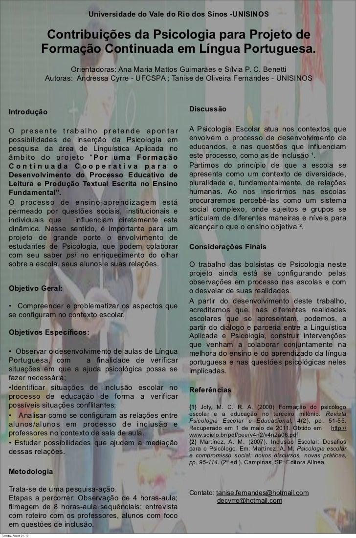 Universidade Criança Ido Rio dos Sinos -UNISINOS                                       Psicologia da do Vale Professora Lu...