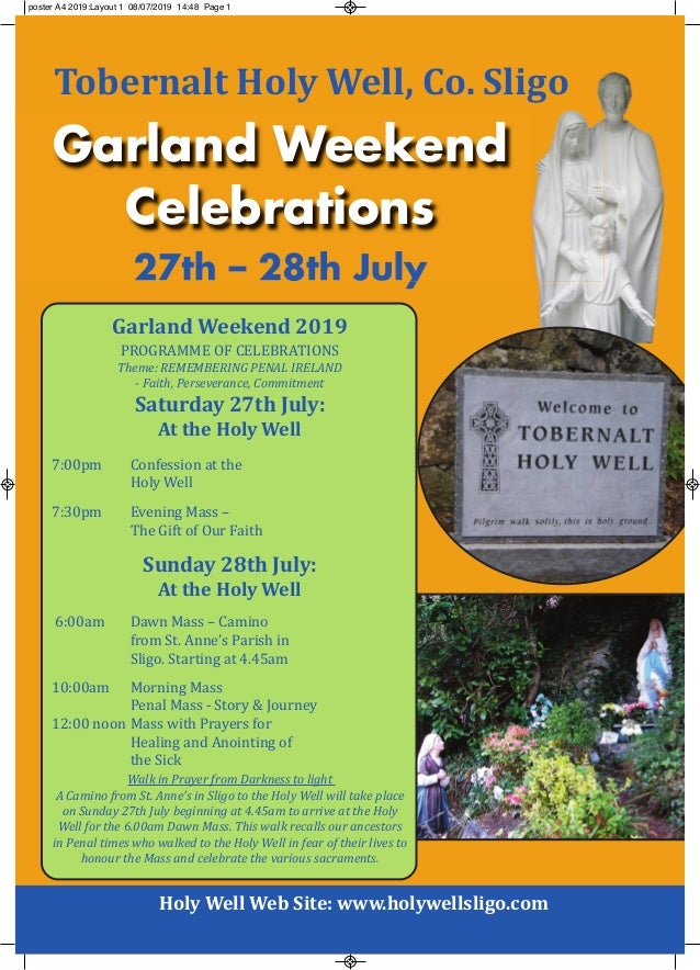 Holy Well Web Site: www.holywellsligo.com 27th – 28th July Garland Weekend Celebrations Tobernalt Holy Well, Co. Sligo Gar...
