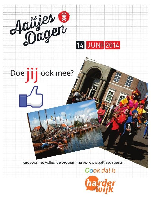 Doe  jij  ook mee?  Kijk voor het volledige programma op www.aaltjesdagen.nl