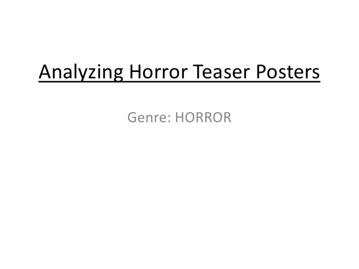 Analyzing Horror Teaser Posters         Genre: HORROR