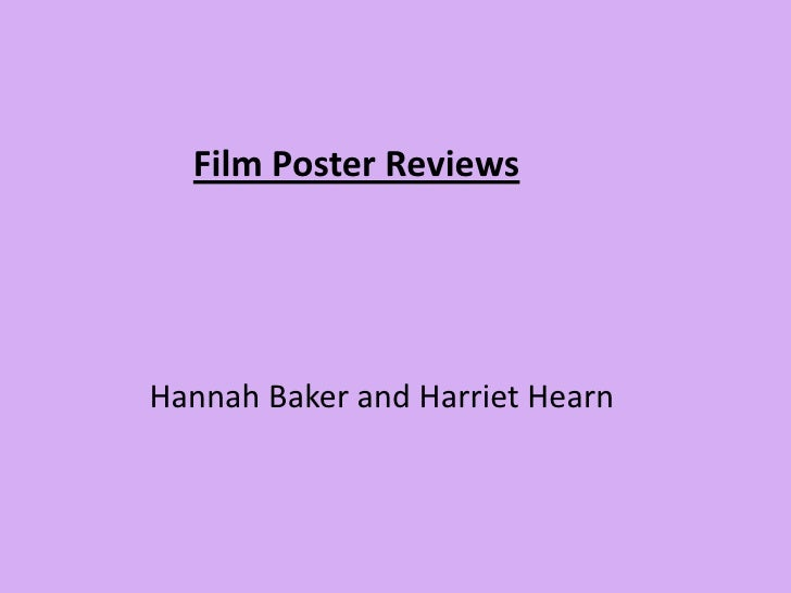 Film Poster Reviews <br />Hannah Baker and Harriet Hearn <br />