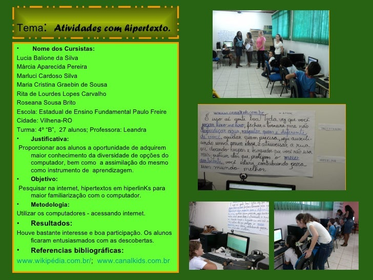 Tema: Atividades com hipertexto.•      Nome dos Cursistas:Lucia Balione da SilvaMárcia Aparecida PereiraMarluci Cardoso Si...
