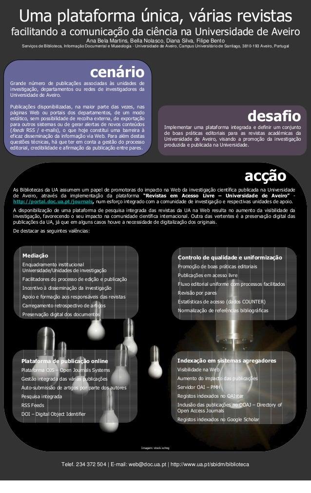 Uma plataforma única, várias revistasfacilitando a comunicação da ciência na Universidade de AveiroAna Bela Martins, Bella...