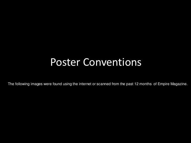 Poster Conventions<br />The following images were found using the internet or scanned from the past 12 months  of Empire M...
