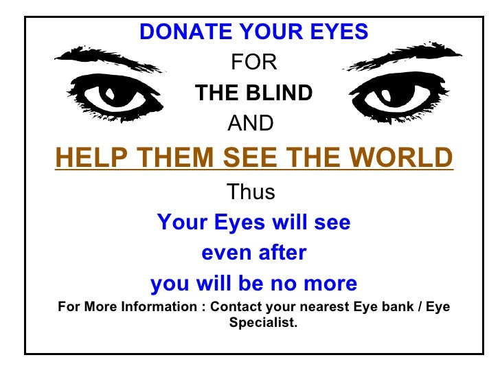 speech writing for eye donation Write your donor family receiving the gift of sight is a very special gift, one that certainly deserves a thank you we encourage cornea transplant patients to send a thank-you letter to their donor families.