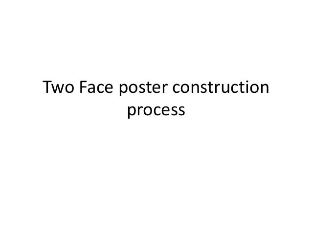 Two Face poster construction process