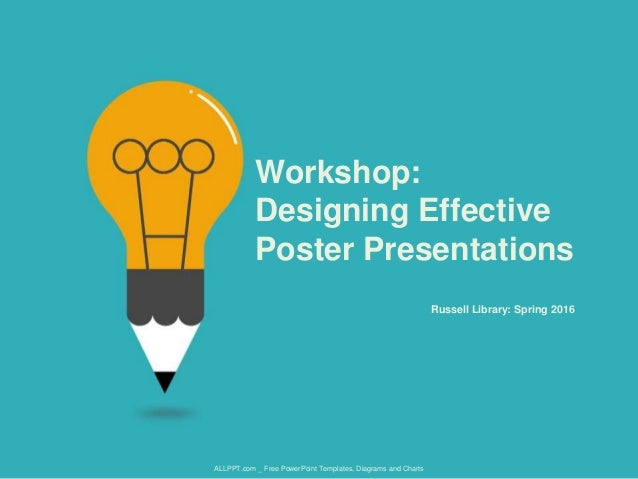 Russell Library: Spring 2016 Workshop: Designing Effective Poster Presentations ALLPPT.com _ Free PowerPoint Templates, Di...