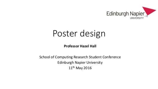 Poster design Professor Hazel Hall School of Computing Research Student Conference Edinburgh Napier University 11th May 20...