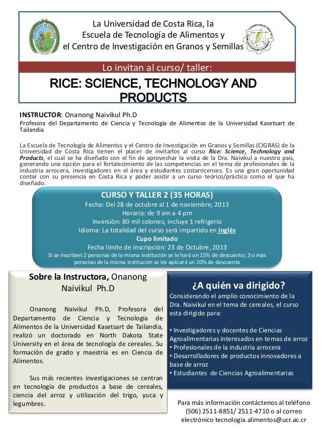 La Universidad de Costa Rica, la Escuela de Tecnología de Alimentos y el Centro de Investigación en Granos y Semillas  Lo ...
