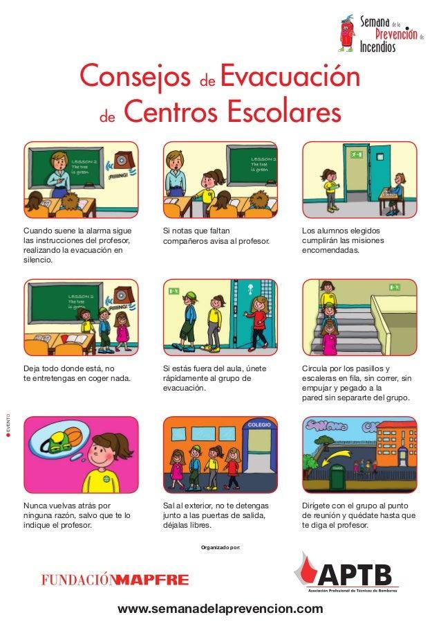 Consejos de Evacuación                 de Centros EscolaresCuando suene la alarma sigue      Si notas que faltan          ...