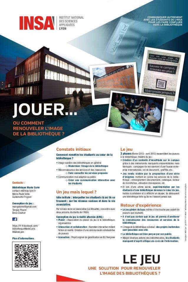 Contacts : Bibliothèque Marie Curie contact-rd@insa-lyon.fr Marie-Paule Voïta Guillemette Trognot Conception du jeu : mang...