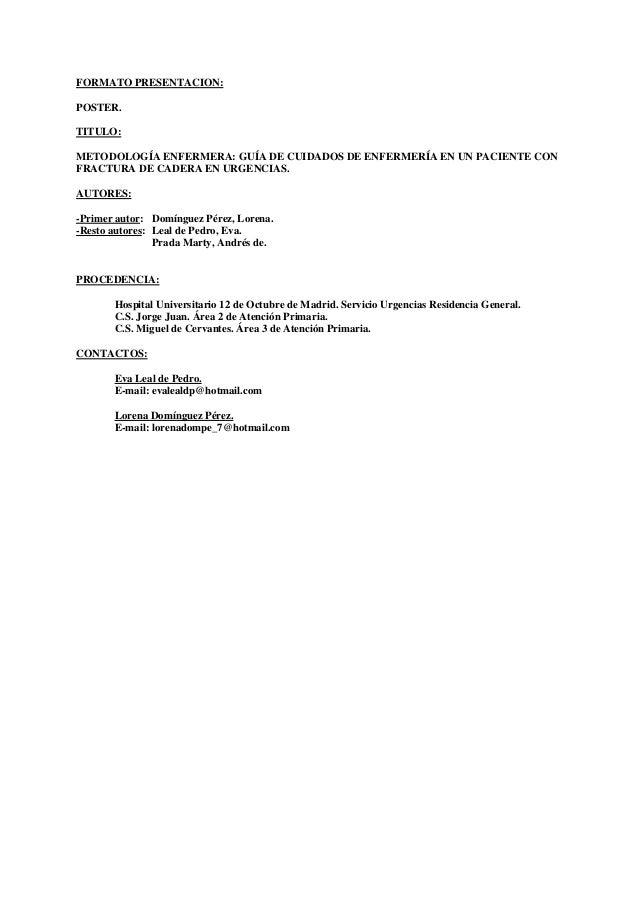 FORMATO PRESENTACION: POSTER. TITULO: METODOLOGÍA ENFERMERA: GUÍA DE CUIDADOS DE ENFERMERÍA EN UN PACIENTE CON FRACTURA DE...