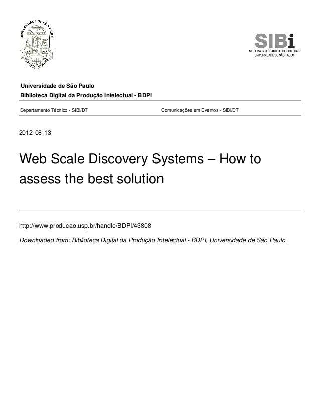 Universidade de São Paulo 2012-08-13 Web Scale Discovery Systems – How to assess the best solution http://www.producao.usp...