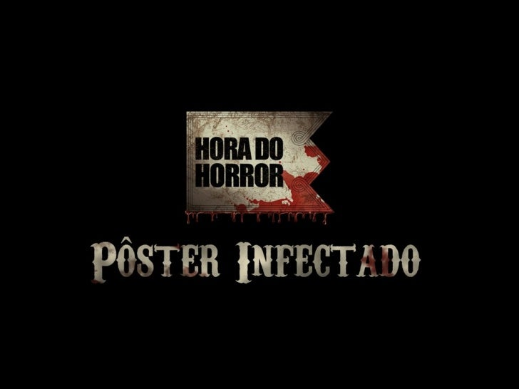 Hora do Horror - Infectado