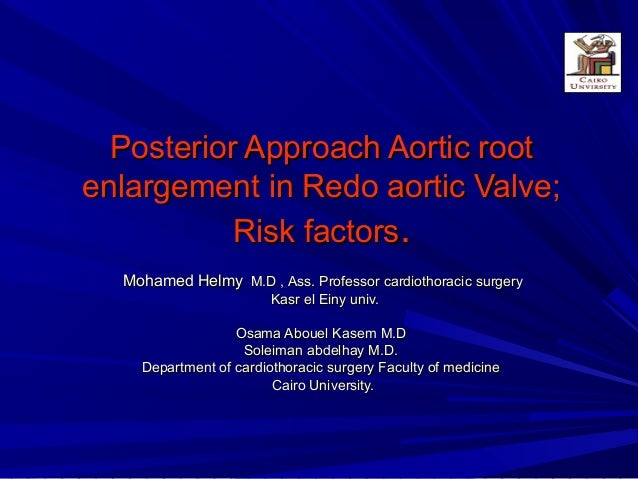 Posterior Approach Aortic rootPosterior Approach Aortic root enlargement in Redo aortic Valve;enlargement in Redo aortic V...