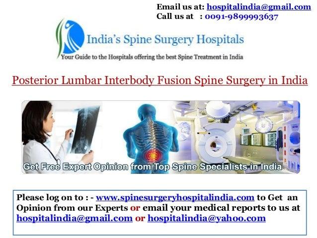 Email us at: hospitalindia@gmail.com Call us at : 0091-9899993637  Posterior Lumbar Interbody Fusion Spine Surgery in Indi...