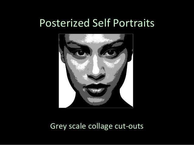 Posterized Self Portraits  Grey scale collage cut-outs