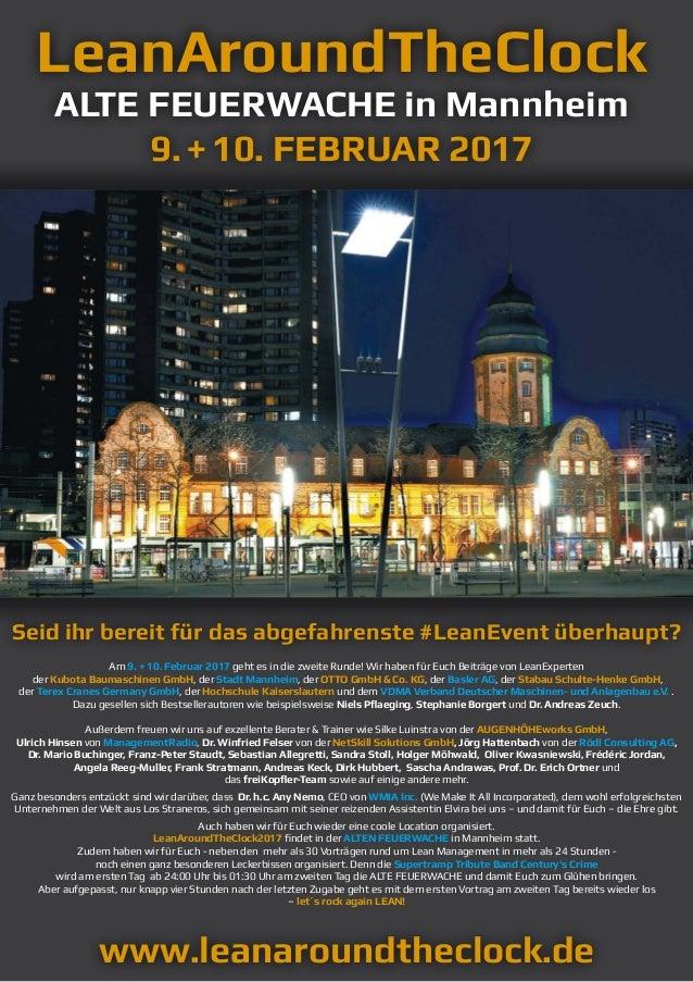 LeanAroundTheClock ALTE FEUERWACHE in Mannheim 9.+10. FEBRUAR 2017 www.leanaroundtheclock.de Am 9. + 10. Februar 2017 geht...