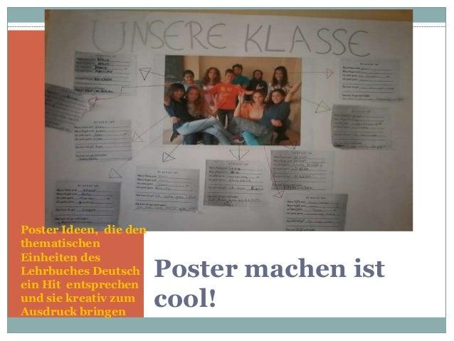 Poster machen ist cool! Poster Ideen, die den thematischen Einheiten des Lehrbuches Deutsch ein Hit entsprechen und sie kr...