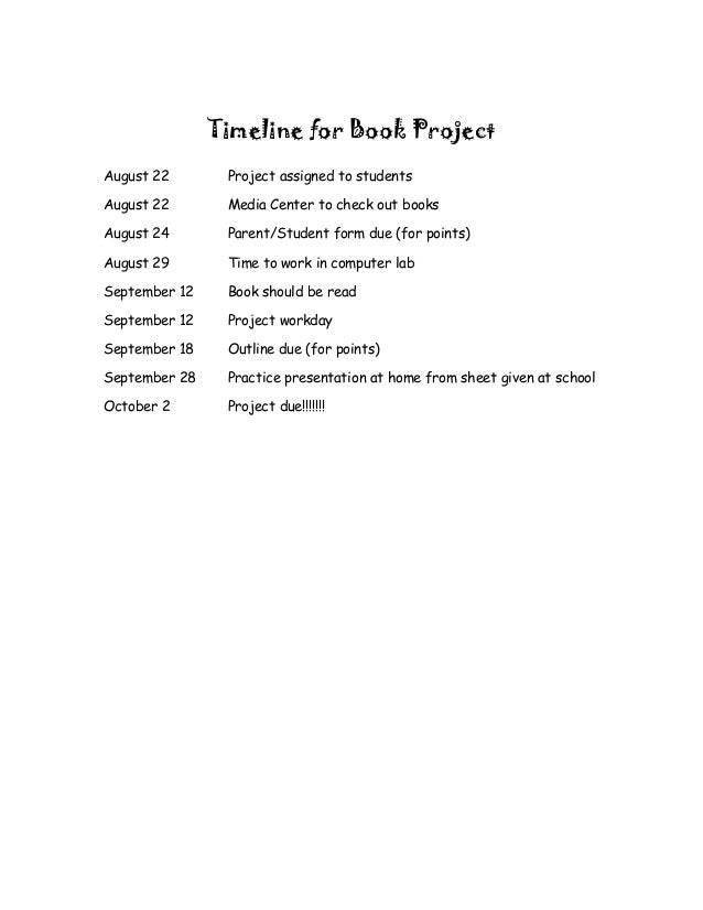 Timeline for Book ProjectAugust 22       Project assigned to studentsAugust 22       Media Center to check out booksAugust...