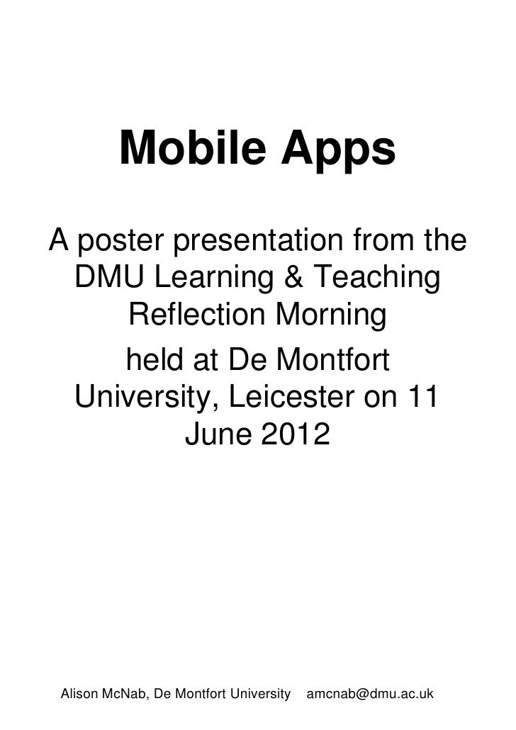 Mobile AppsA poster presentation from the  DMU Learning & Teaching     Reflection Morning     held at De Montfort  Univers...