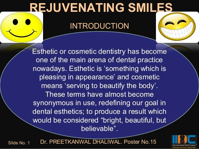 REJUVENATING SMILES                          INTRODUCTION              Esthetic or cosmetic dentistry has become          ...