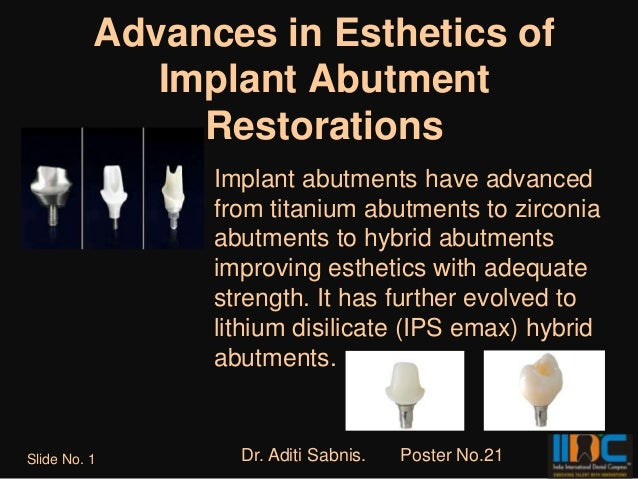 Advances in Esthetics of             Implant Abutment               Restorations                Implant abutments have adv...