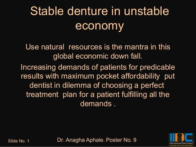 Stable denture in unstable                      economy        Use natural resources is the mantra in this                ...