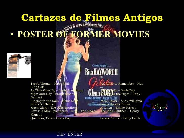 Cartazes de Filmes Antigos <ul><li>POSTER OF FORMER MOVIES </li></ul>Tara's Theme – Percy Faith  An Affair to Remember – N...