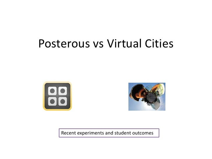 Posterousvs Virtual Cities<br />Recent experiments and student outcomes<br />