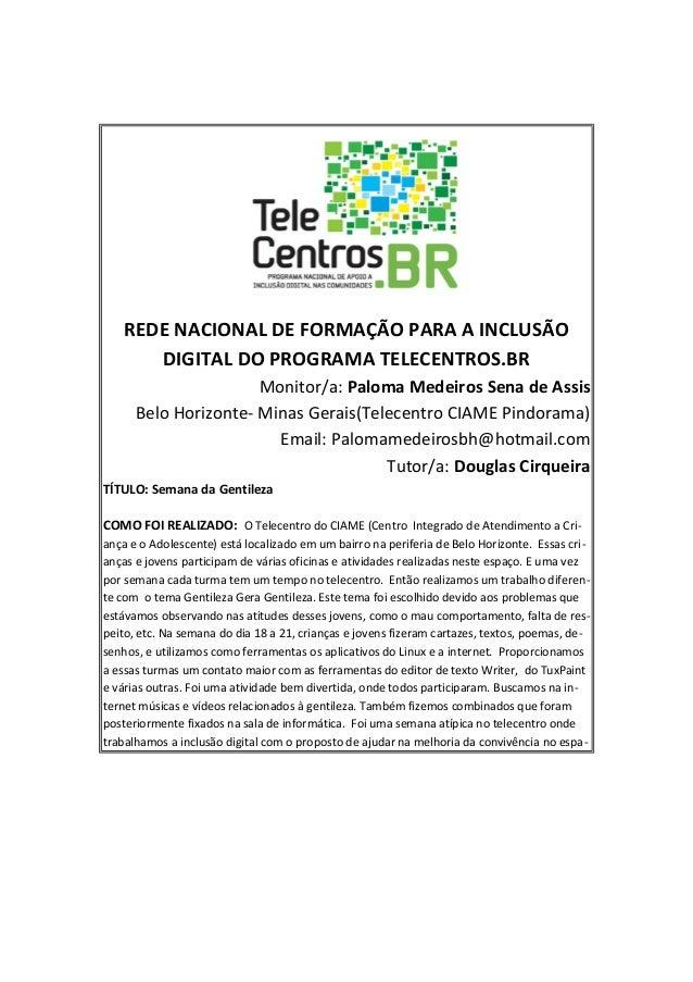 REDE NACIONAL DE FORMAÇÃO PARA A INCLUSÃODIGITAL DO PROGRAMA TELECENTROS.BRMonitor/a: Paloma Medeiros Sena de AssisBelo Ho...