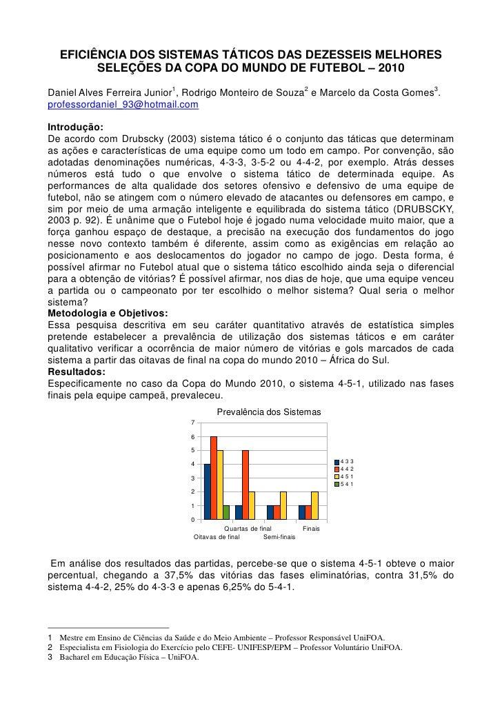 EFICIÊNCIA DOS SISTEMAS TÁTICOS DAS DEZESSEIS MELHORES         SELEÇÕES DA COPA DO MUNDO DE FUTEBOL – 2010Daniel Alves Fer...