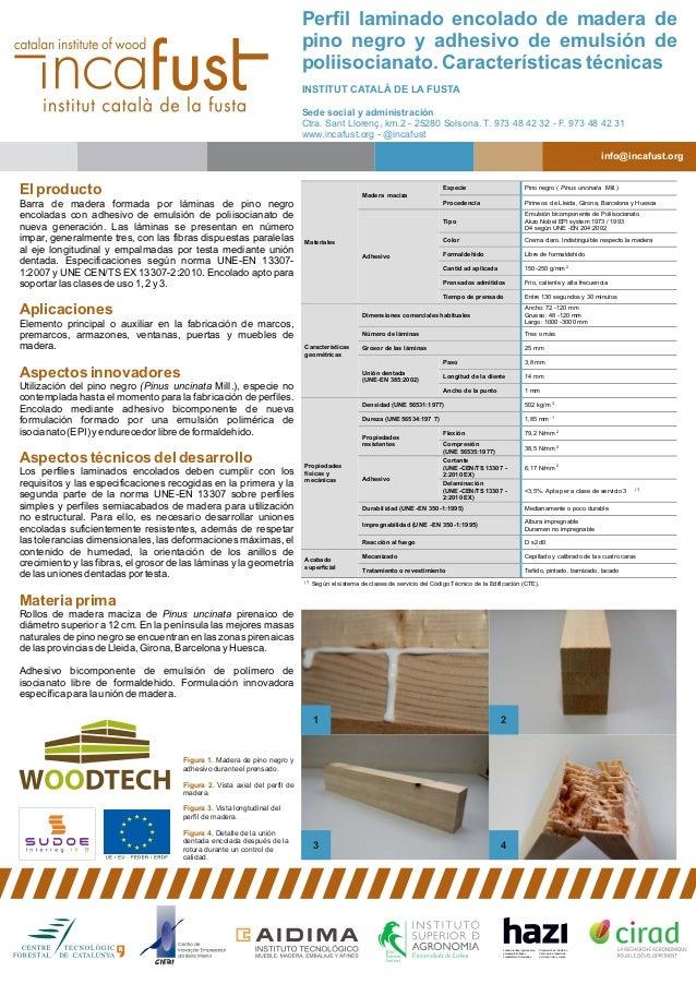 Perfil laminado encolado de madera de pino negro y adhesivo de emulsión de poliisocianato. Características técnicas INSTIT...