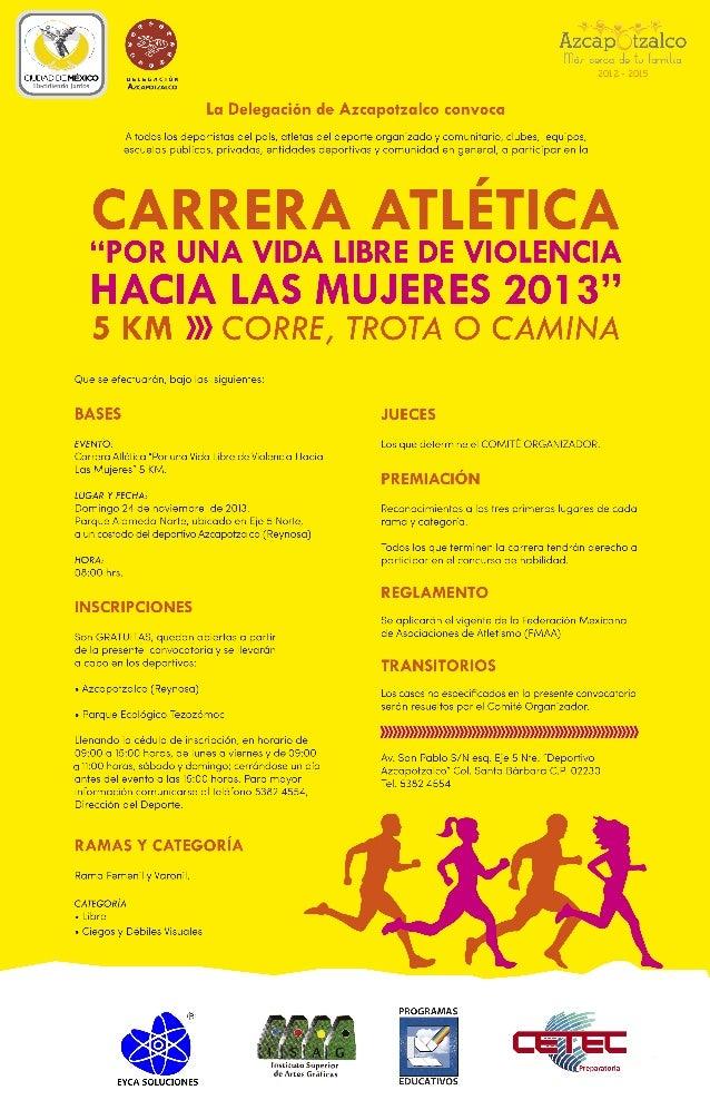 """Carrera Atlética """" Por una vida libre de violencia hacia las Mujeres 2013"""""""