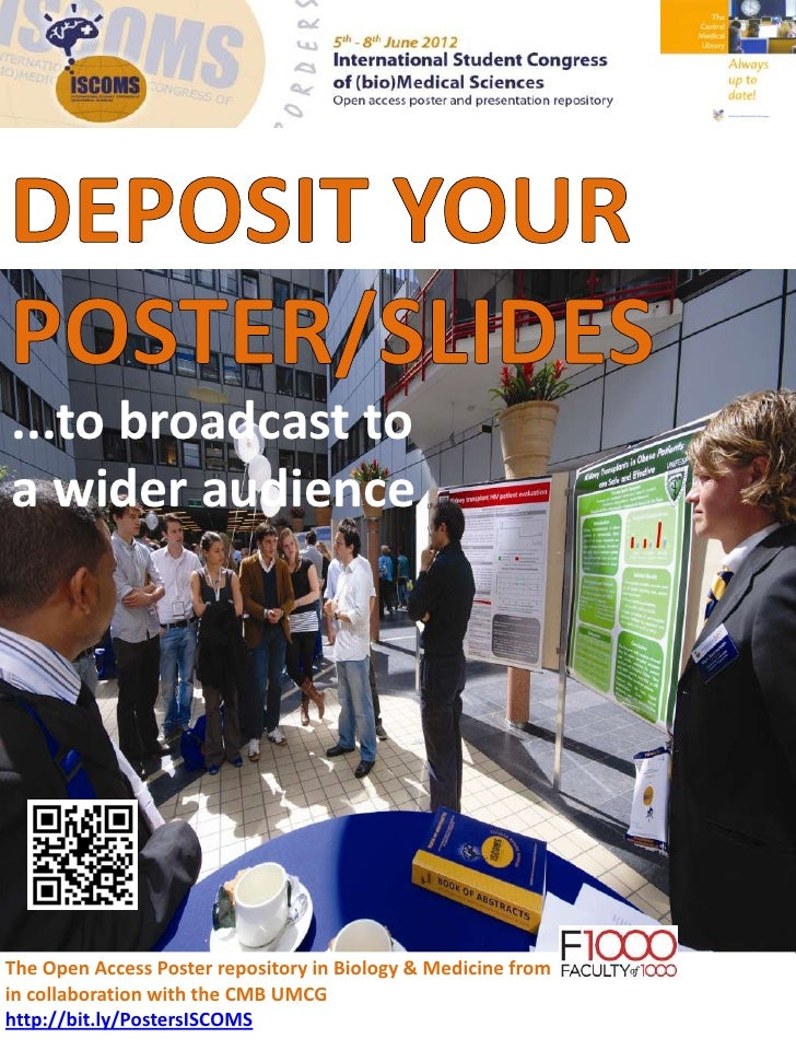 ...to broadcast toa wider audienceThe Open Access Poster repository in Biology & Medicine fromin collaboration with the CM...