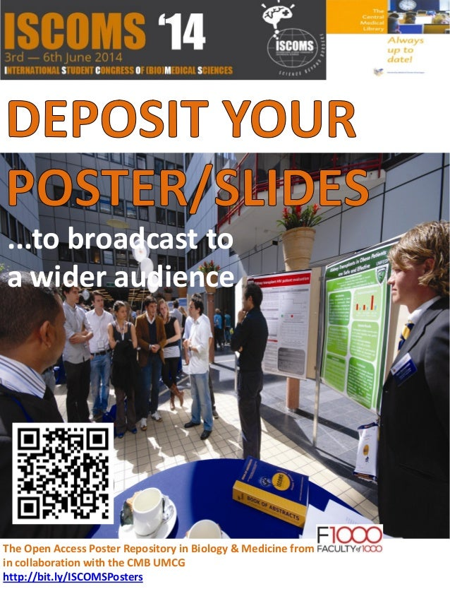 ...to broadcast to a wider audience The Open Access Poster Repository in Biology & Medicine from in collaboration with the...