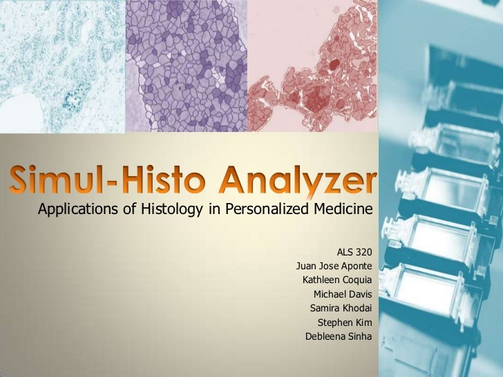 Applications of Histology in Personalized Medicine                                               ALS 320                  ...
