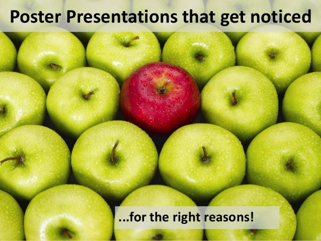 Poster Presentations that get noticed ...for the right reasons!