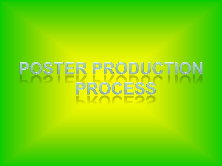 Poster Production<br />   Process <br />
