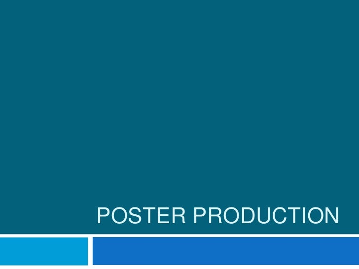 POSTER PRODUCTION
